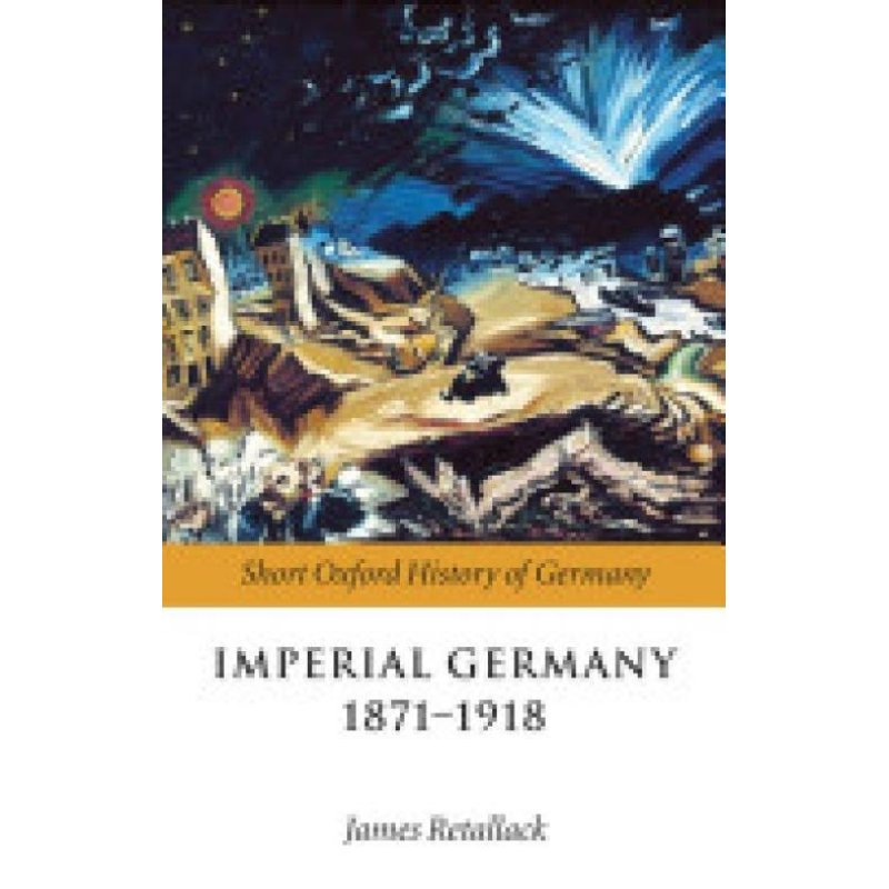 Imperial Germany 1871-1918 (Author: , ISBN: 9780199204878)