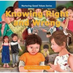 Nurturing Good Values Series: Knowing Right and Wrong
