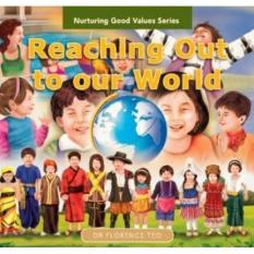 Nurturing Good Values Series: Reaching Out to our World