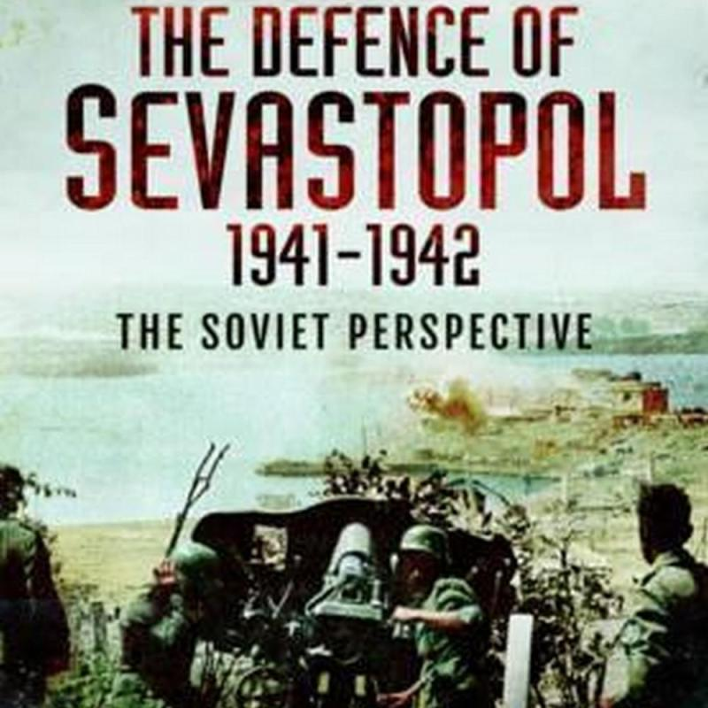 The Defence of Sevastopol 1941-1942 (Author: Clayton Donnell, ISBN: 9781783463916)