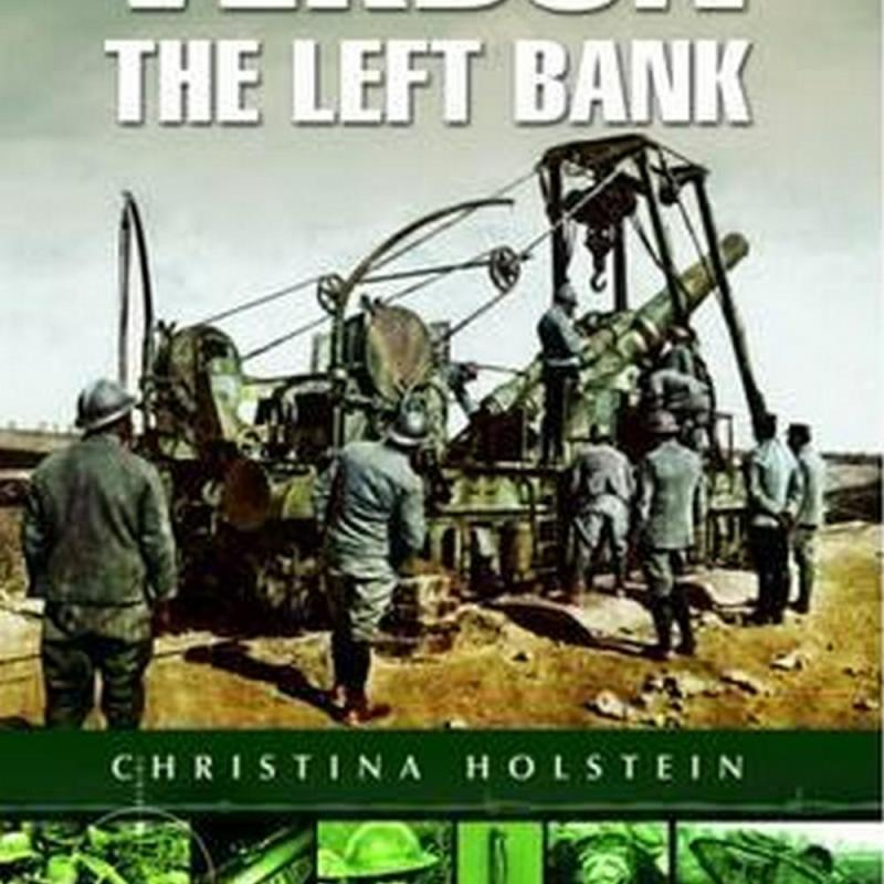 Verdun- The Left Bank (Author: Christina Holstein, ISBN: 9781473827035)