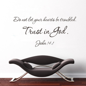 Harga 360WISH ZooYoo Don't Let Your Hearts Be Troubled Trust In God John 14:1 English Words Quotes Sayings Waterproof Removable PVC Vinly Wall Sticker Home Art Decal(27*57cm) (EXPORT)